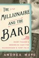 THE MILLIONAIRE AND THE BARD : HENRY FOLGER
