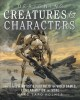 DESIGNING CREATURES AND CHARACTERS : HOW TO BUILD AN ARTIST
