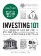 INVESTING 101 : FROM STOCKS AND BONDS TO ETFS AND IPOS, AN ESSENTIAL PRIMER ON BUILDING A PROFITABLE PORTFOLIO