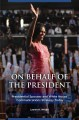 ON BEHALF OF THE PRESIDENT : PRESIDENTIAL SPOUSES AND WHITE HOUSE COMMUNICATIONS STRATEGY TODAY