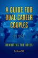 A GUIDE FOR DUAL-CAREER COUPLES : REWRITING THE RULES