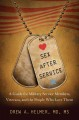 SEX AFTER SERVICE : A GUIDE FOR MILITARY SERVICE MEMBERS, VETERANS, AND THE PEOPLE WHO LOVE THEM