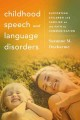 CHILDHOOD SPEECH AND LANGUAGE DISORDERS : SURVIVING AND THRIVING AS A FAMILY