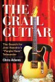 THE GRAIL GUITAR : THE SEARCH FOR JIMI HENDRIX
