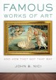 FAMOUS WORKS OF ART-- : AND HOW THEY GOT THAT WAY