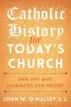 CATHOLIC HISTORY FOR TODAY