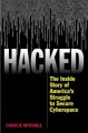 HACKED : THE INSIDE STORY OF AMERICA