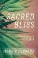 SACRED BLISS : A SPIRITUAL HISTORY OF CANNABIS