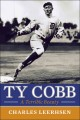 TY COBB : A TERRIBLE BEAUTY