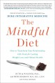 THE MINDFUL DIET : HOW TO TRANSFORM YOUR RELATIONSHIP WITH FOOD FOR LASTING WEIGHT LOSS AND VIBRANT HEALTH