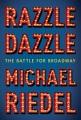 RAZZLE DAZZLE : THE BATTLE FOR BROADWAY