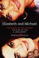 ELIZABETH AND MICHAEL : THE QUEEN OF HOLLYWOOD AND THE KING OF POP - A LOVE STORY