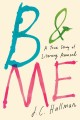 B & ME : A TRUE STORY OF LITERARY AROUSAL