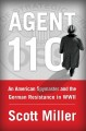 AGENT 110 : [AN AMERICAN SPYMASTER AND THE GERMAN RESISTANCE IN WW II]