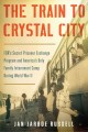THE TRAIN TO CRYSTAL CITY : FDR