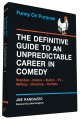 FUNNY ON PURPOSE : THE DEFINITIVE GUIDE TO AN UNPREDICTABLE CAREER IN COMEDY : STANDUP, IMPROV, WRITING, ILLUSTRATION, YOUTUBE AND LIKE       18 MORE