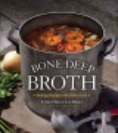 BONE DEEP BROTH : HEALING PROPERTIES WITH BONE BROTH