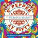 SGT  PEPPER AT FIFTY : THE MOOD, THE LOOK, THE SOUND, THE LEGACY OF THE BEATLES