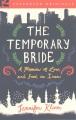 THE TEMPORARY BRIDE : A MEMOIR OF LOVE AND FOOD IN IRAN