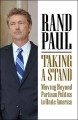 TAKING A STAND : MOVING BEYOND PARTISAN POLITICS TO UNITE AMERICA