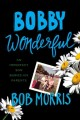 BOBBY WONDERFUL : AN IMPERFECT SON BURIES HIS PARENTS