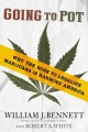 GOING TO POT : WHY THE RUSH TO LEGALIZE MARIJUANA IS HARMING AMERICA