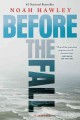 [Before the fall<br / >Noah Hawley.]