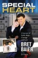 SPECIAL HEART : A JOURNEY OF FAITH, HOPE, COURAGE AND LOVE