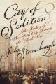 CITY OF SEDITION : THE HISTORY OF NEW YORK DURING THE CIVIL WAR