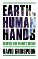 EARTH IN HUMAN HANDS : SHAPING OUR PLANET