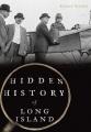 HIDDEN HISTORY OF LONG ISLAND