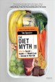 THE DIET MYTH : WHY THE SECRET TO HEALTH AND WEIGHT LOSS IS ALREADY IN YOUR GUT