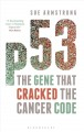 P53 : THE GENE THAT CRACKED THE CANCER CODE