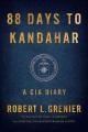 88 DAYS TO KANDAHAR : A CIA DIARY