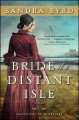 [Bride of a distant isle<br / >Sandra Byrd.]