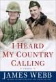 I HEARD MY COUNTRY CALLING : A MEMOIR