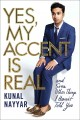 YES, MY ACCENT IS REAL : AND SOME OTHER THINGS I HAVEN