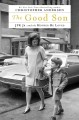 THE GOOD SON : JFK JR  AND THE MOTHER HE LOVED