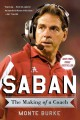 SABAN : THE MAKING OF A COACH