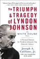 THE TRIUMPH & TRAGEDY OF LYNDON JOHNSON : THE WHITE HOUSE YEARS