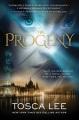 [The progeny : a novel<br / >Tosca Lee.]