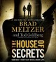 [The house of secrets [sound recording audiobook CD] Brad Meltzer and Tod Goldberg.]