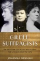 GILDED SUFFRAGISTS : THE NEW YORK SOCIALITES WHO FOUGHT FOR WOMEN