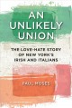 AN UNLIKELY UNION : THE LOVE-HATE STORY OF NEW YORK