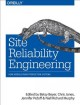 SITE RELIABILITY ENGINEERING : HOW GOOGLE RUNS PRODUCTION SYSTEMS