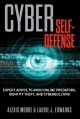 CYBER SELF-DEFENSE : EXPERT ADVICE TO AVOID ONLINE PREDATORS, IDENTITY THEFT, AND CYBERBULLYING