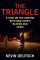 THE TRIANGLE : A YEAR ON THE GROUND WITH NEW YORK