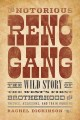 THE NOTORIOUS RENO GANG : THE WILD STORY OF THE WEST