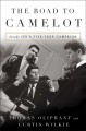 THE ROAD TO CAMELOT : INSIDE JFK