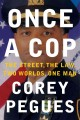 ONCE A COP : MY JOURNEY FROM FORMER CRACK DEALER TO THE HIGHEST RANKS OF THE NYPD